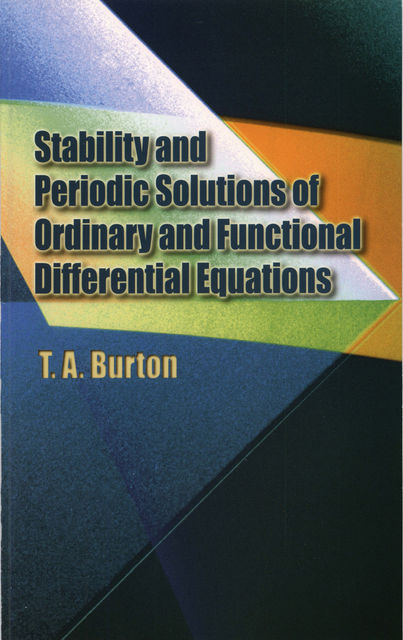 Stability & Periodic Solutions of Ordinary & Functional Differential Equations, T.A.Burton