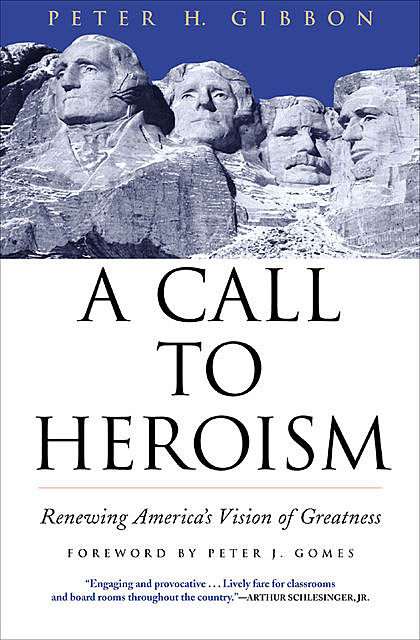 A Call to Heroism, Peter H. Gibbon