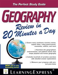 Geography Review in 20 Minutes a Day, LearningExpress LLC Editors