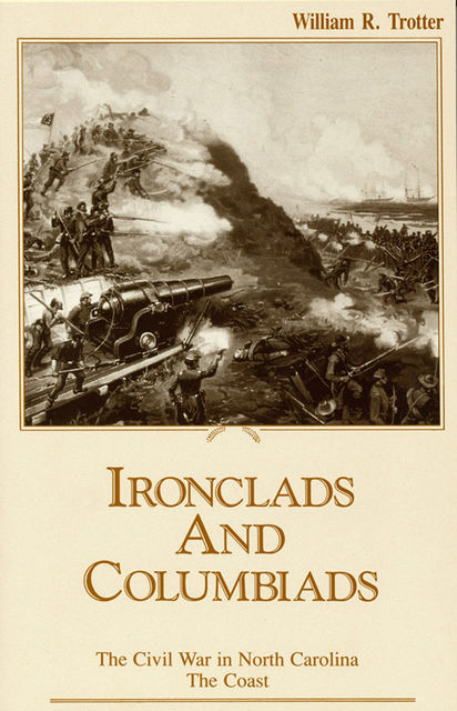 Ironclads and Columbiads, William Trotter