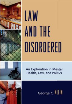 Law and the Disordered, George C. Klein