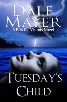 Tuesday's Child, Dale Mayer
