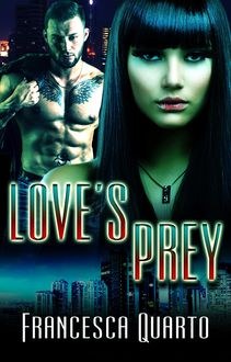 Love's Prey, Francesca Quarto