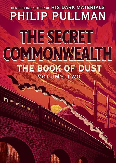 The Book of Dust: The Secret Commonwealth, Philip Pullman