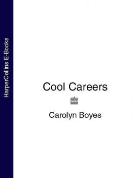 Cool Careers, Carolyn Boyes