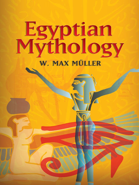 Egyptian Mythology, F.Max Müller