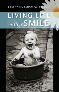 Living Life with a Smile, Debra Strout, Stephanie Tehan Patterson