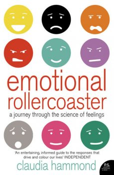 Emotional Rollercoaster: A Journey Through the Science of Feelings, Claudia Hammond