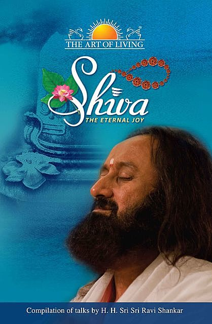 Shiva The Enternal Joy, Sri Sri Ravishankar