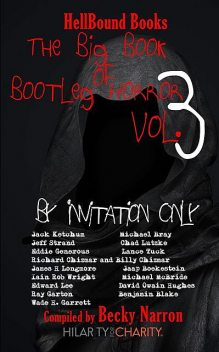 The Big Book of Bootleg Horror Volume 3, Jeff Strand, Edward Lee, Jack Ketchum, David Hughes, Richard Chizmar, Ray Garton, James H Longmore, Chad Lutzke