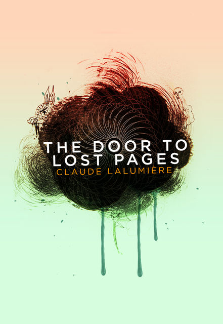 The Door to Lost Pages, Claude Lalumiere