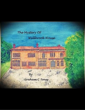 The Mystery of Wellbrook House, Graham Jones