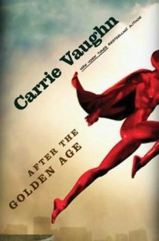 After the Golden Age, Carrie Vaughn