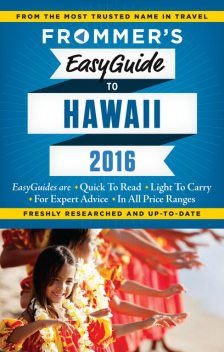 Frommer's EasyGuide to Hawaii 2016, Jeanette Foster