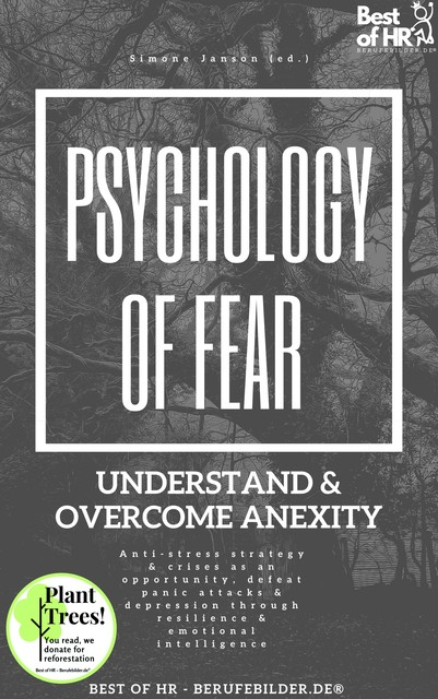 Psychology of Fear! Understand & Overcome Anexity, Simone Janson