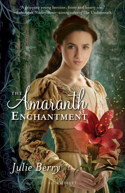 The Amaranth Enchantment, Julie Berry
