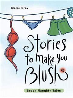 Stories to Make You Blush, Marie Gray