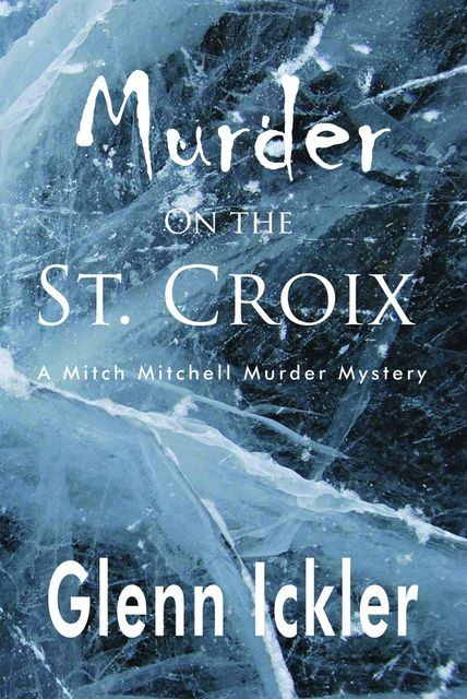 Murder on the St. Croix, Glenn Ickler