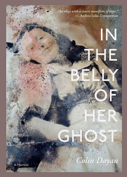In the Belly of Her Ghost, Colin Dayan