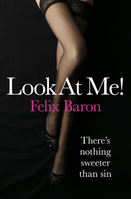 Look at Me!, Felix Baron