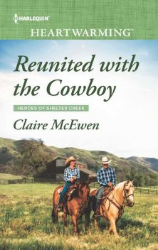 Reunited With The Cowboy, Claire McEwen