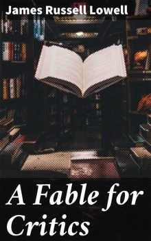 A Fable for Critics, James Russell Lowell