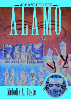 Journey to the Alamo, Melodie A. Cuate
