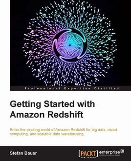 Getting Started With Amazon Redshift, Stefan Bauer