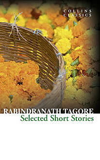 Selected Short Stories (Collins Classics), Rabindranath Tagore