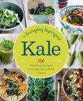Kale: The Everyday Superfood, Sonoma Press