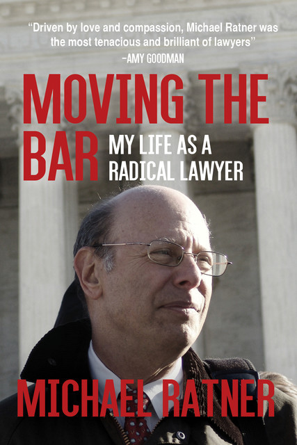 Moving the Bar, Michael Ratner