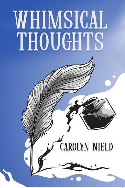 Whimsical Thoughts, Carolyn Nield