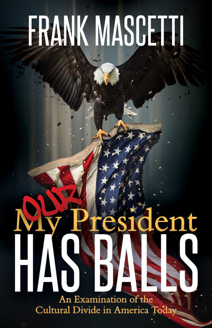 My (Our) President Has Balls, Frank Mascetti