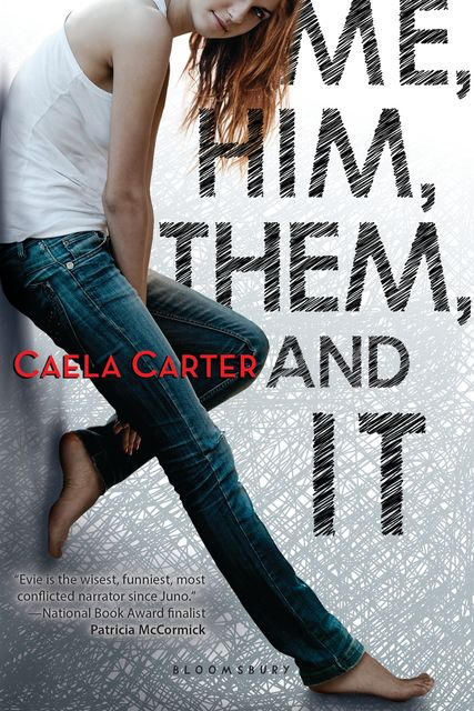 Me, Him, Them, and It, Caela Carter