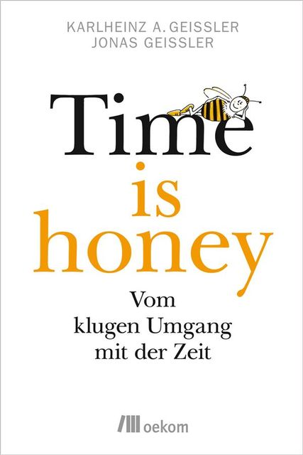 Time is honey, Karlheinz A. Geißler, Jonas Geißler
