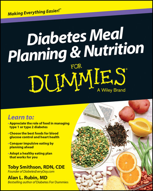 Diabetes Meal Planning and Nutrition For Dummies, Alan L.Rubin, Toby Smithson