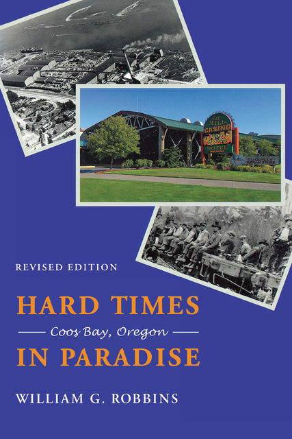 Hard Times in Paradise, William G.Robbins