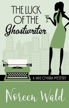 The Luck of the Ghostwriter, Noreen Wald