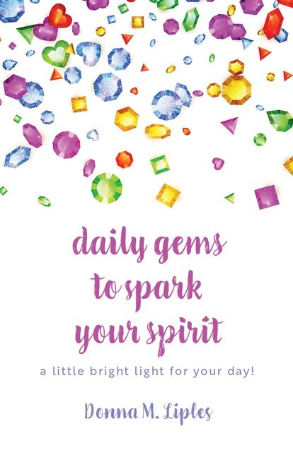 daily gems to spark your spirit, Donna M Liples