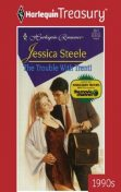 The Trouble with Trent, Jessica Steele