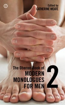 The Oberon Book of Modern Monologues for Men: Volume Two, Catherine Weate