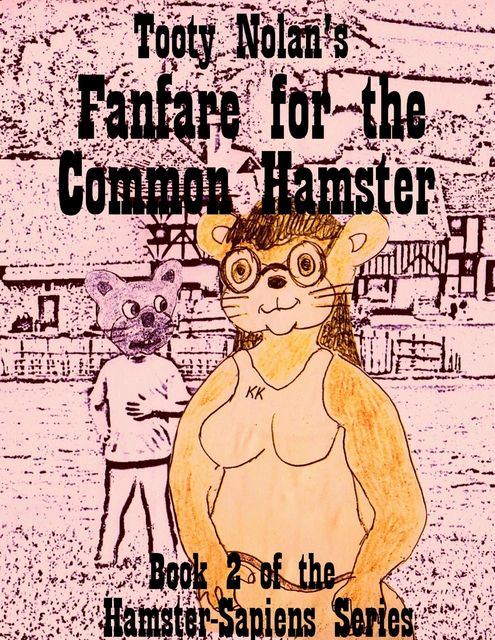 Tooty Nolan's Fanfare for the Common Hamster, Tooty Nolan
