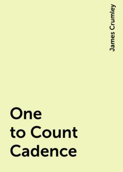 One to Count Cadence, James Crumley