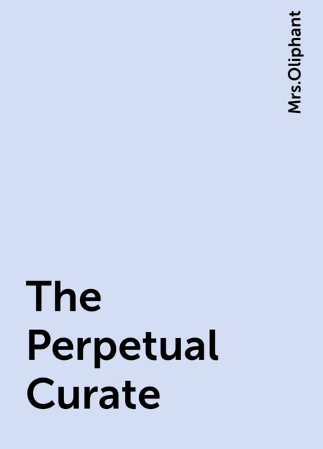 The Perpetual Curate,