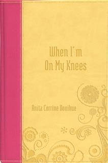 When I'm on My Knees, Anita C. Donihue