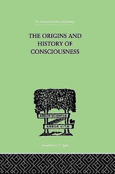 The Origins and History of Consciousness, Erich Neumann