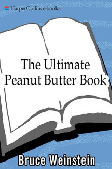 The Ultimate Peanut Butter Book, Bruce Weinstein, Mark Scarbrough