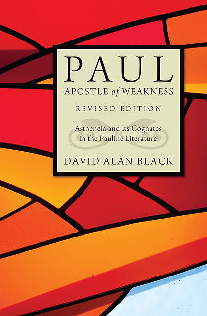 Paul, Apostle of Weakness, David Black
