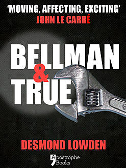Bellman & True, Desmond Lowden