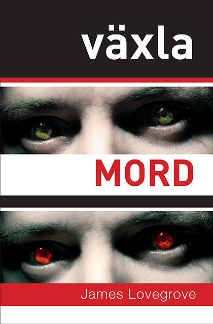 Växla mord, James Lovegrove